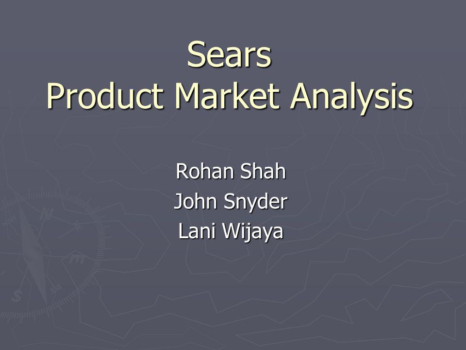 Sears Product Market Analysis Rohan Shah John Snyder Lani Wijaya