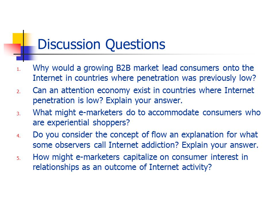 Discussion Questions 1. Why would a growing B2B market lead consumers onto the Internet in countries where penetration was previously low? 2. Can an a
