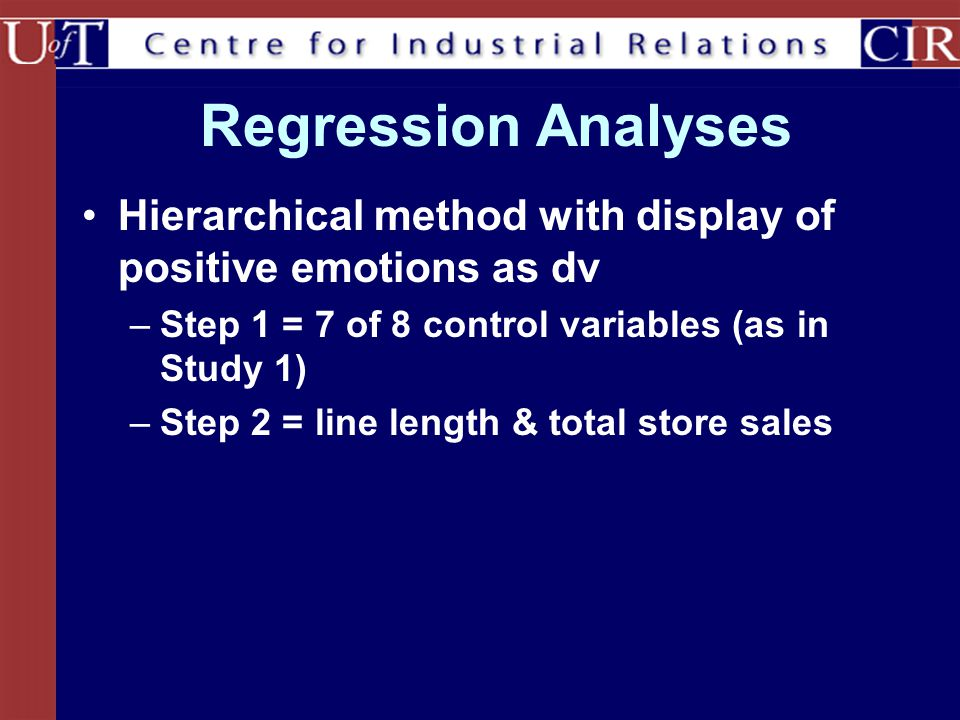 Regression Analyses Hierarchical method with display of positive emotions as dv –Step 1 = 7 of 8 control variables (as in Study 1) –Step 2 = line leng