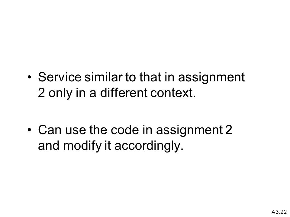 A3.22 Service similar to that in assignment 2 only in a different context.