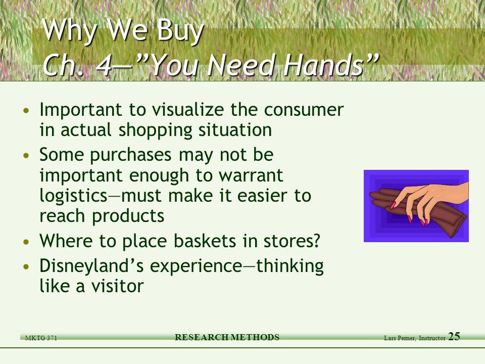 MKTG 371 RESEARCH METHODS Lars Perner, Instructor 25 Why We Buy Ch.