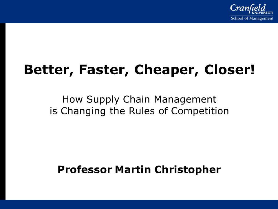 Better, Faster, Cheaper, Closer.