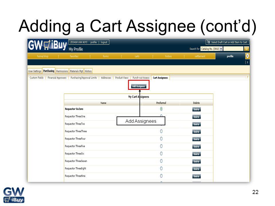 22 Adding a Cart Assignee (cont'd) Add Assignees