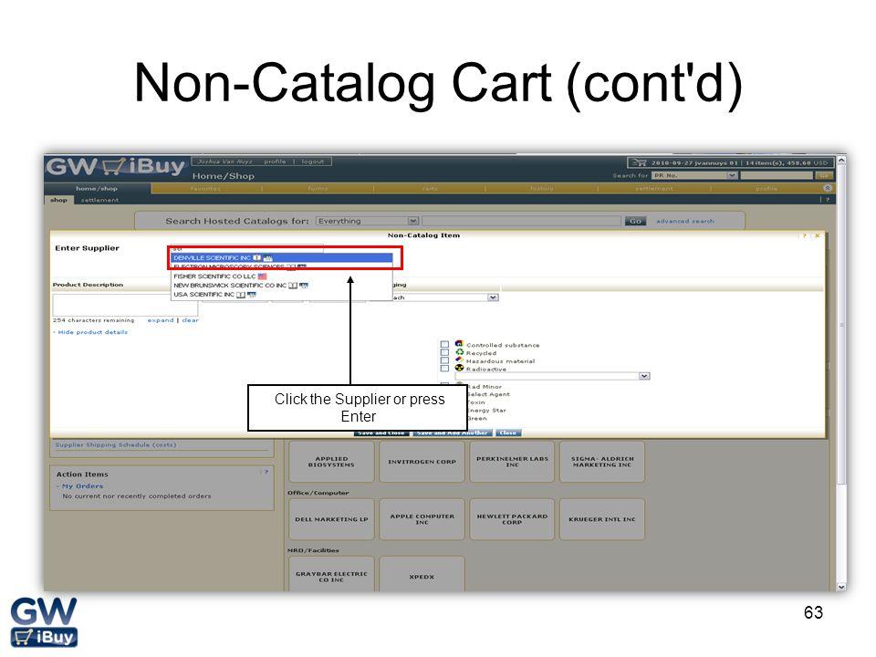 63 Non-Catalog Cart (cont d) Click the Supplier or press Enter