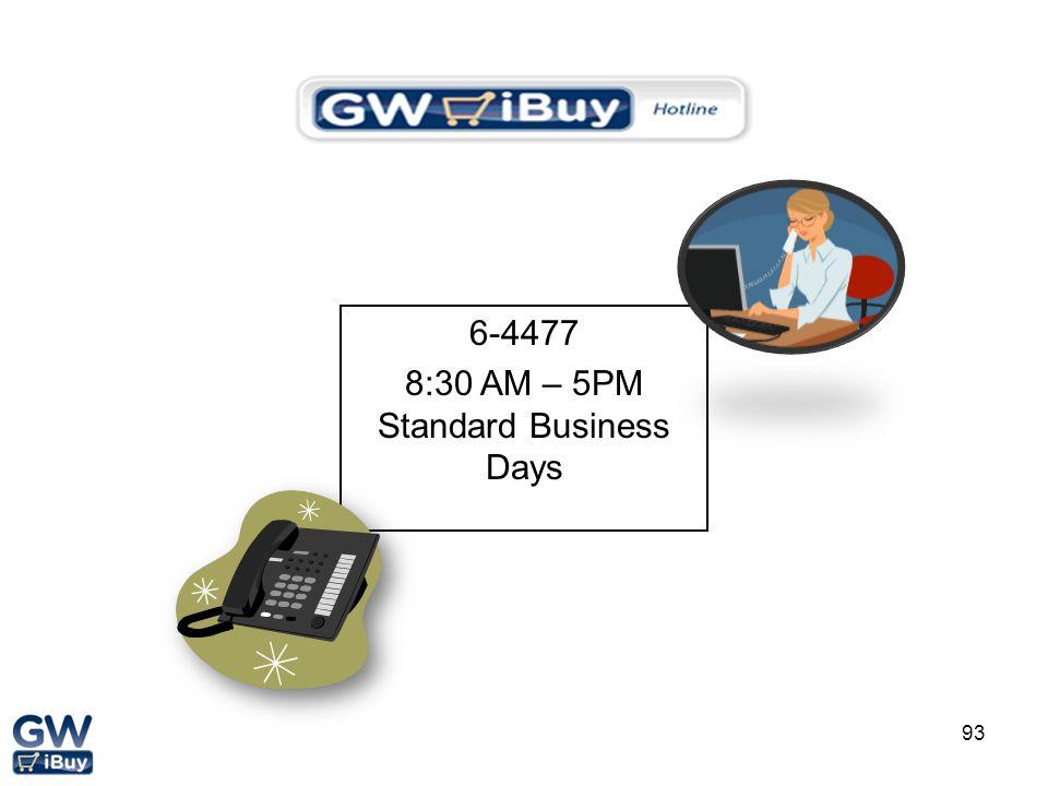 93 6-4477 8:30 AM – 5PM Standard Business Days