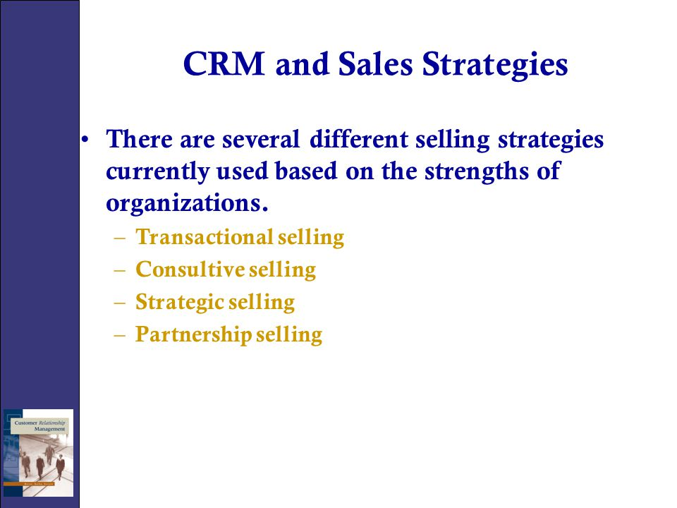 Sales Engagement Once sales is fully engaged in the CRM process, the company will be prepared to deal effectively in a new sales environment with – Different management structure – Compensation platforms – Account assignments – Call plans
