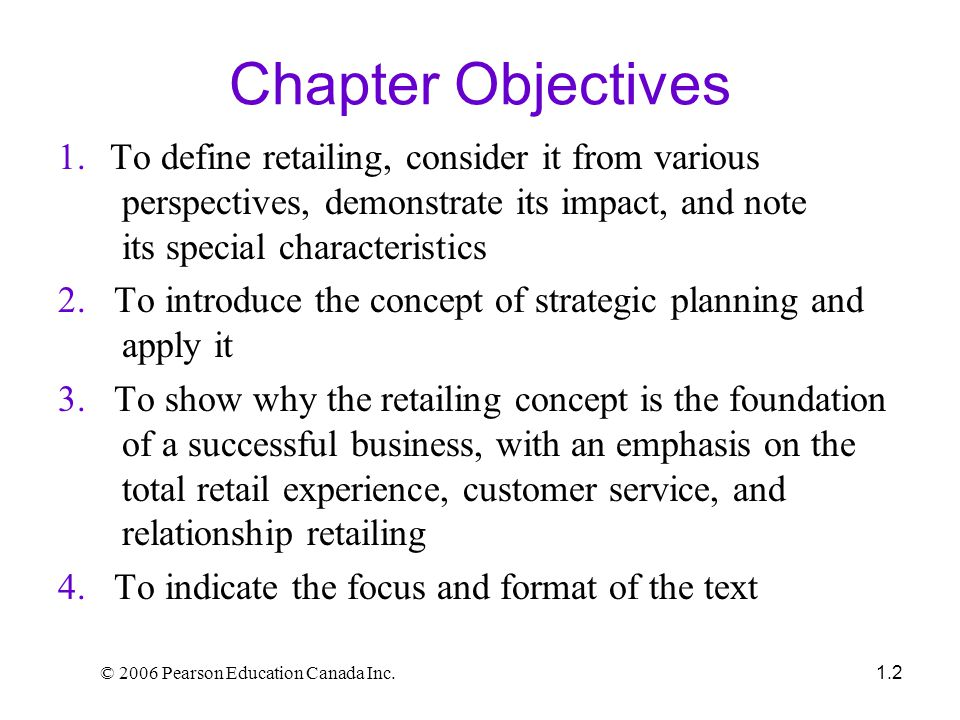 © 2006 Pearson Education Canada Inc. 1.2 Chapter Objectives 1.