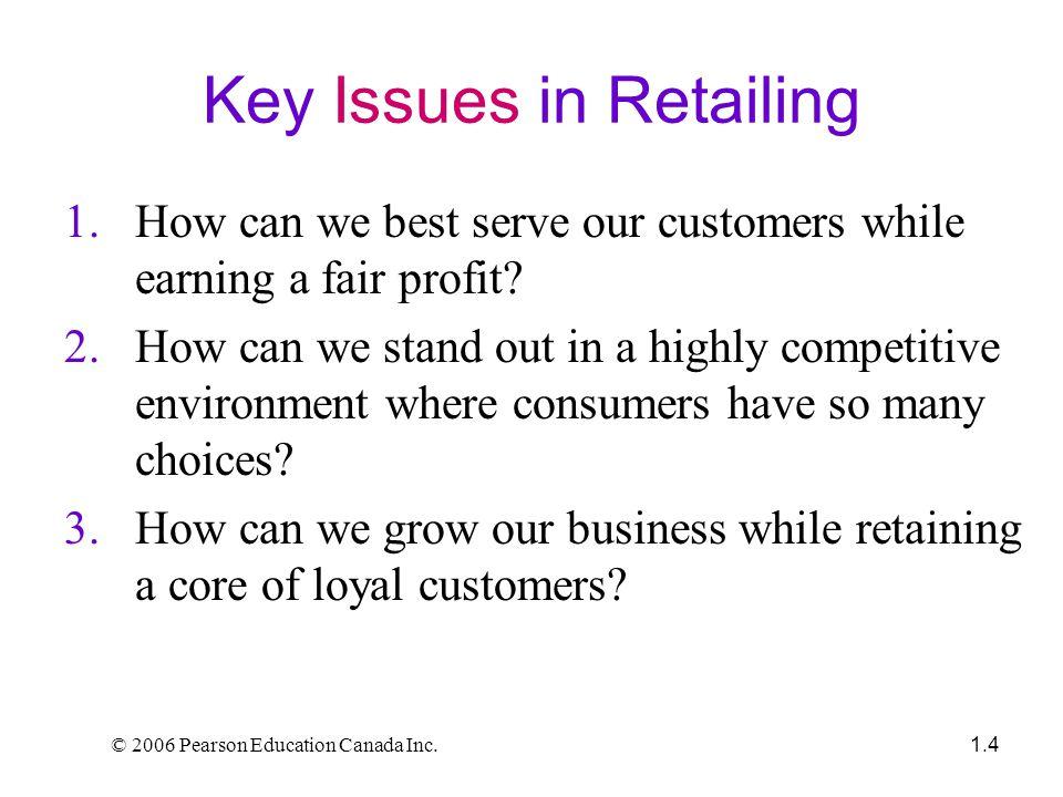 © 2006 Pearson Education Canada Inc.1.15 Special Characteristics of Retailing 1.