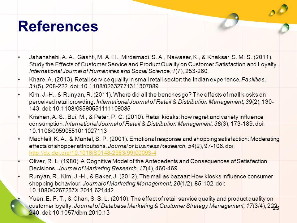 References Jahanshahi, A. A., Gashti, M. A. H., Mirdamadi, S. A., Nawaser, K., & Khaksar, S. M. S. (2011). Study the Effects of Customer Service and P