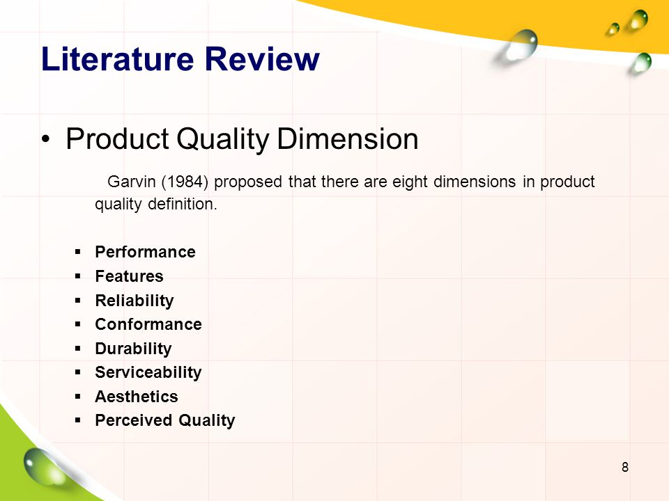 Literature Review Product Quality Dimension Garvin (1984) proposed that there are eight dimensions in product quality definition.