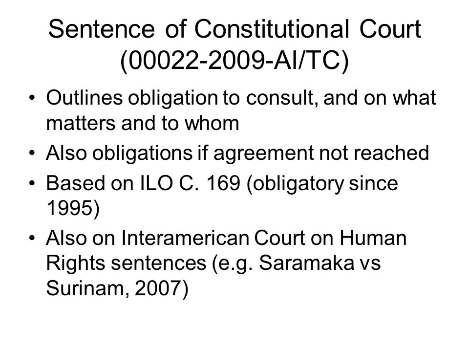 Sentence of Constitutional Court (00022-2009-AI/TC) Outlines obligation to consult, and on what matters and to whom Also obligations if agreement not reached Based on ILO C.