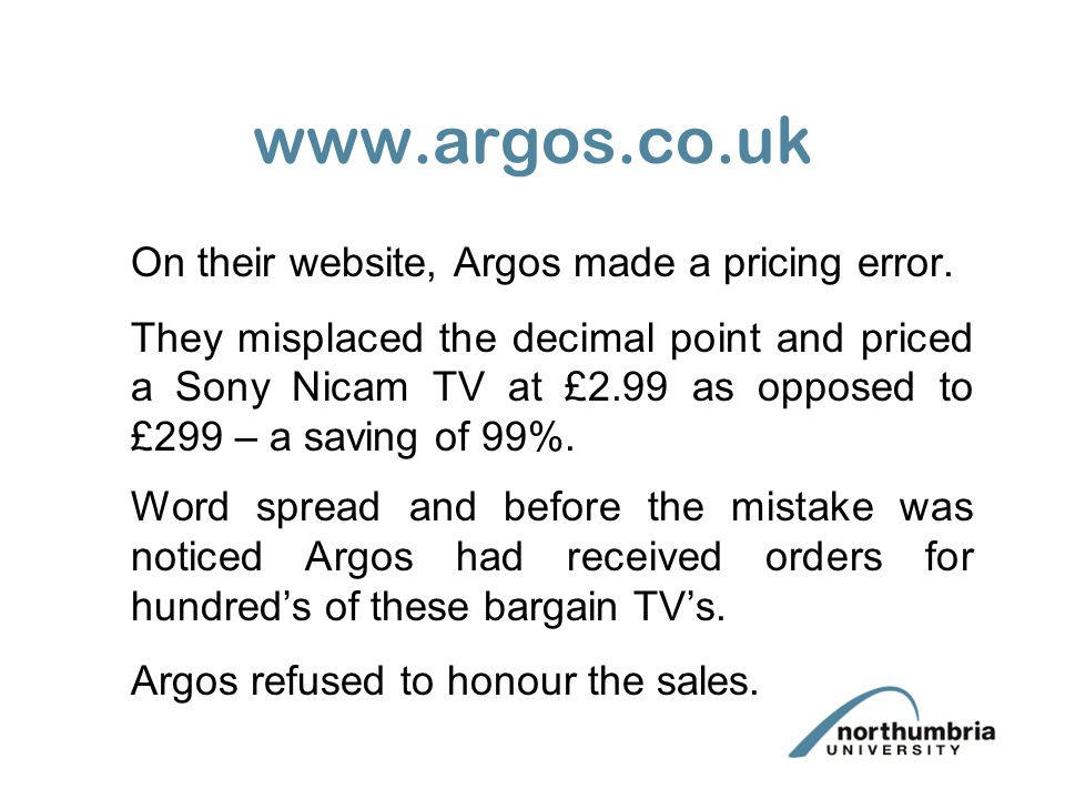 www.argos.co.uk The legal issue here is: 1.Was the website offering the televisions for sale.