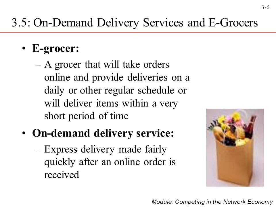 3-7 3.5: On-Demand Delivery Services and E-Grocers Who are the e-grocery shoppers.