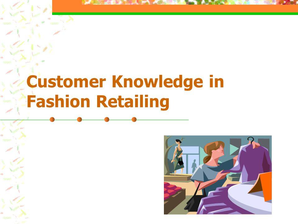 Customer Knowledge in Fashion Retailing