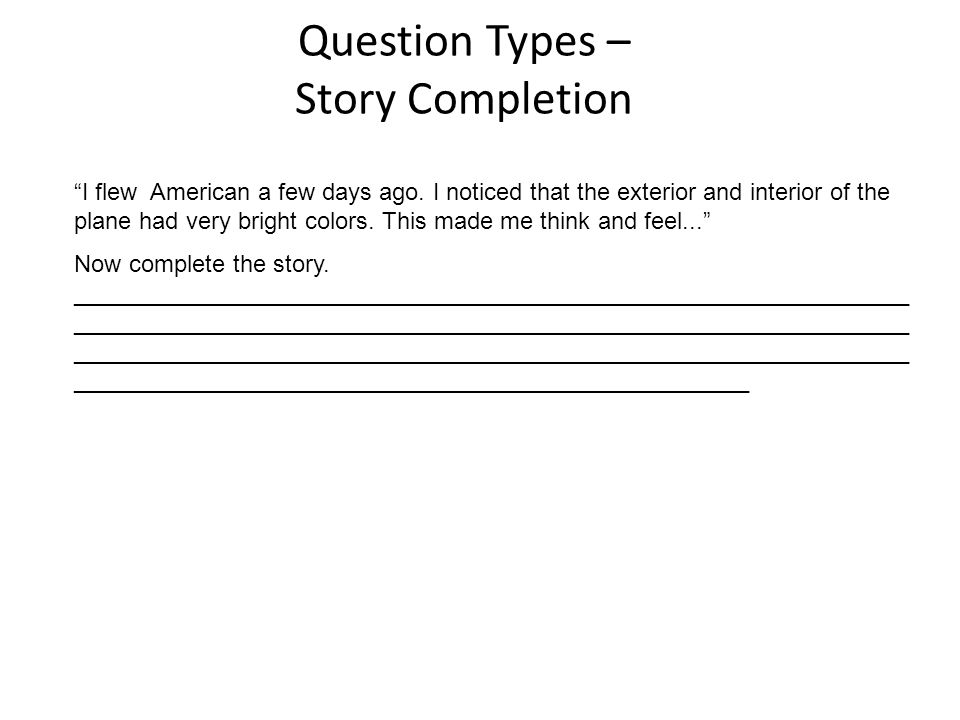Question Types – Story Completion I flew American a few days ago.
