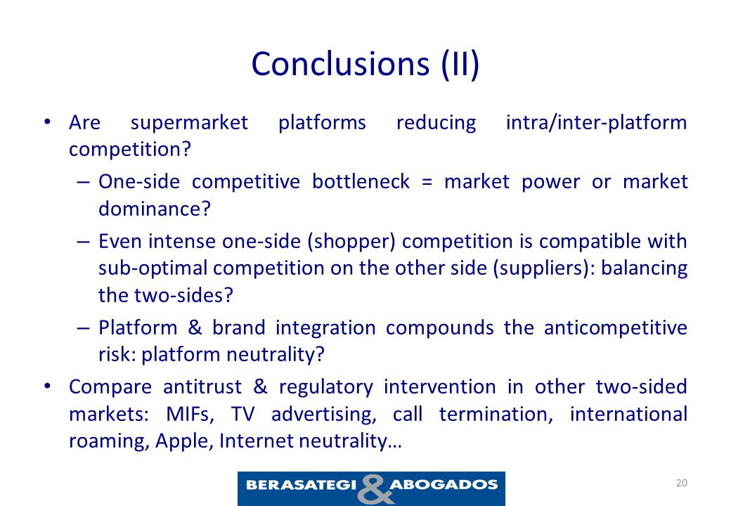 Conclusions (II) Are supermarket platforms reducing intra/inter-platform competition.