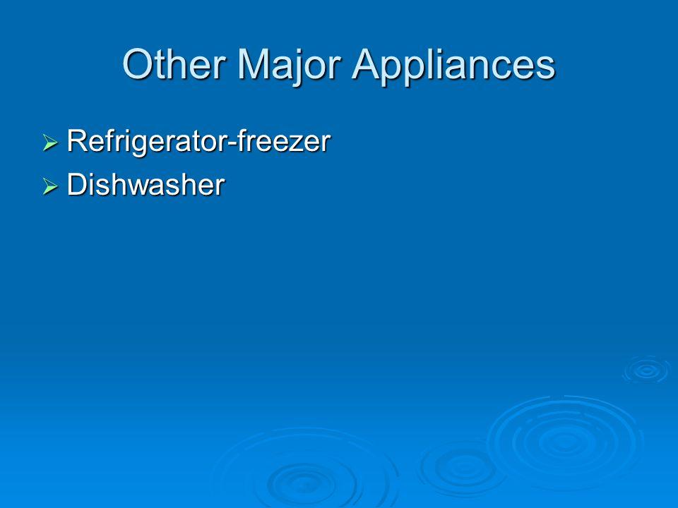 Other Major Appliances  Refrigerator-freezer  Dishwasher