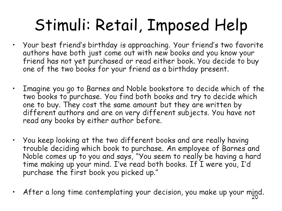 20 Stimuli: Retail, Imposed Help Your best friend's birthday is approaching. Your friend's two favorite authors have both just come out with new books