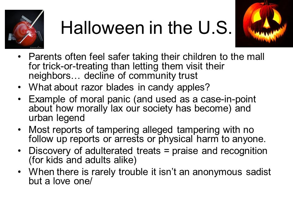 Halloween in the U.S. Parents often feel safer taking their children to the mall for trick-or-treating than letting them visit their neighbors… declin
