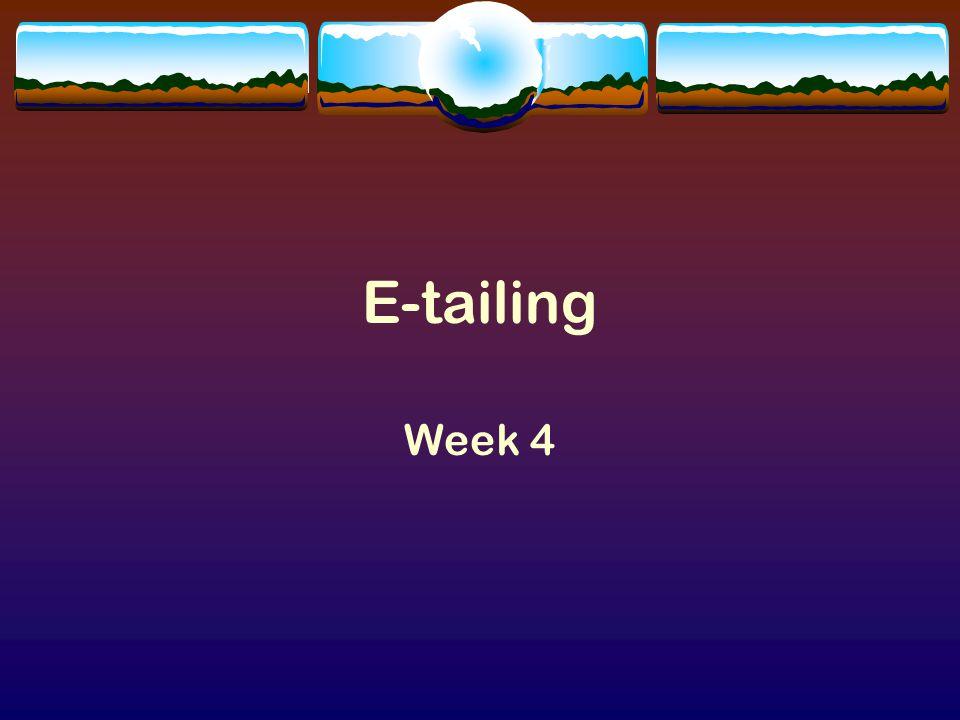 E-tailing Week 4
