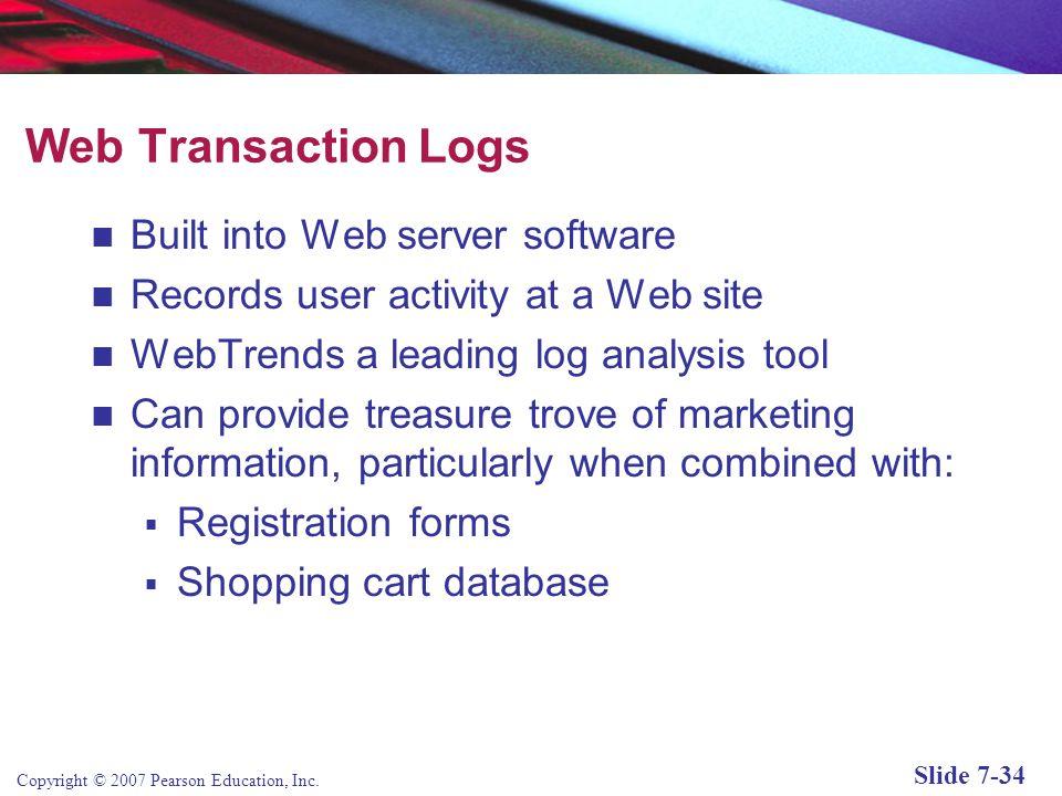 Copyright © 2007 Pearson Education, Inc. Slide 7-33 The Revolution in Internet Marketing Technologies Three broad impacts:  Internet has broadened th
