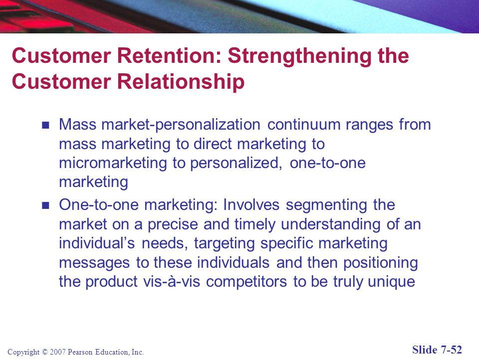 Copyright © 2007 Pearson Education, Inc. Slide 7-51 Establishing the Customer Relationship (cont'd) Blog marketing: Using blogs to market goods throug