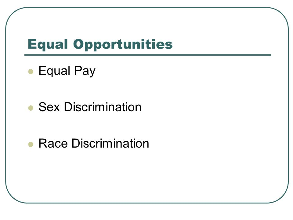Equal Opportunities Equal Pay Sex Discrimination Race Discrimination