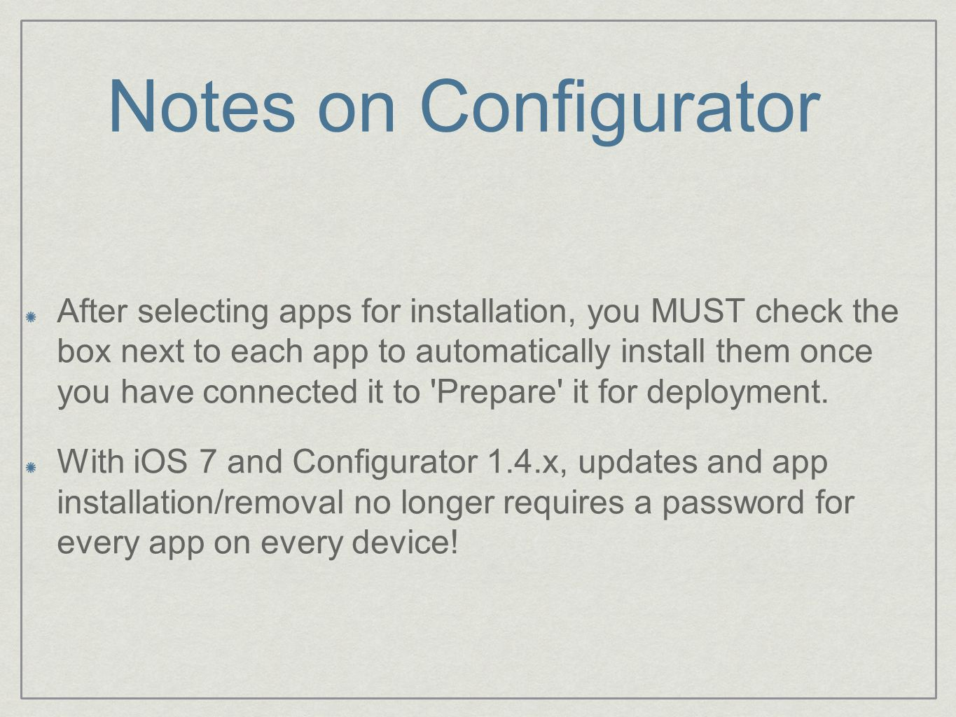 Notes on Configurator After selecting apps for installation, you MUST check the box next to each app to automatically install them once you have conne