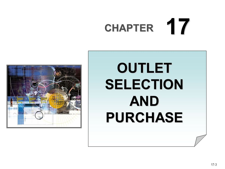 17-3 CHAPTER 17 OUTLET SELECTION AND PURCHASE