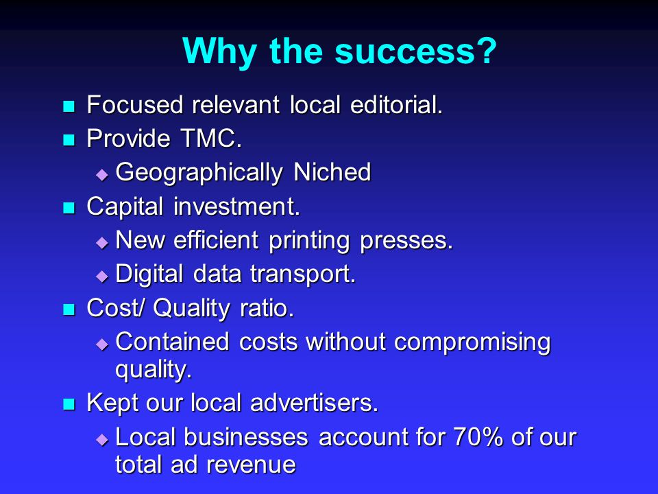 Why the success. Focused relevant local editorial.