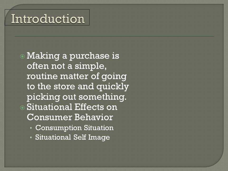  Making a purchase is often not a simple, routine matter of going to the store and quickly picking out something.