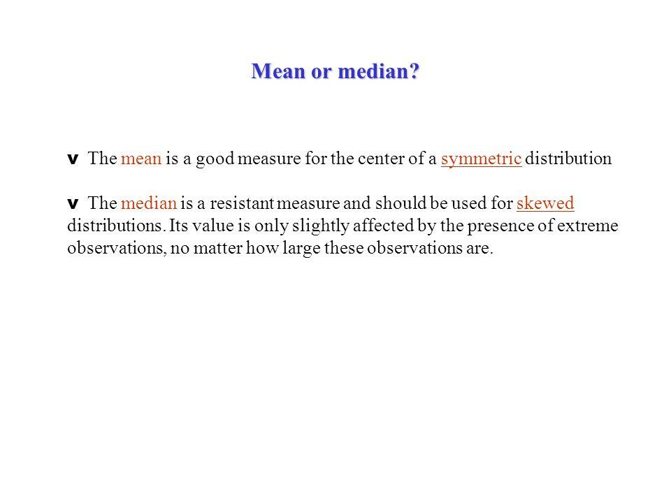 Mean or median.