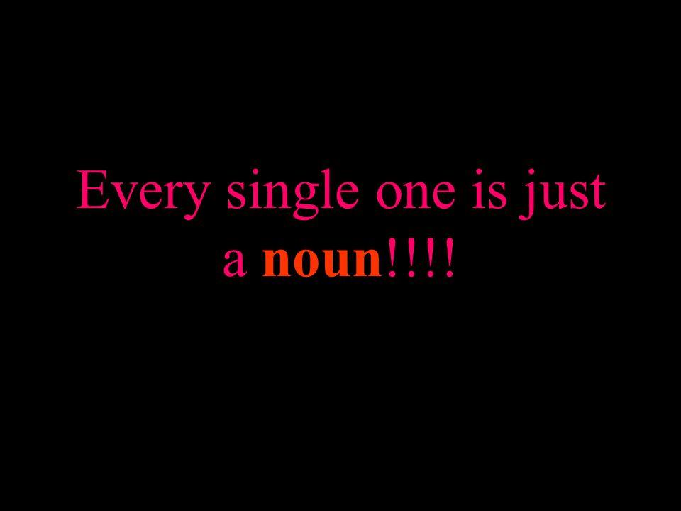 Just nouns …