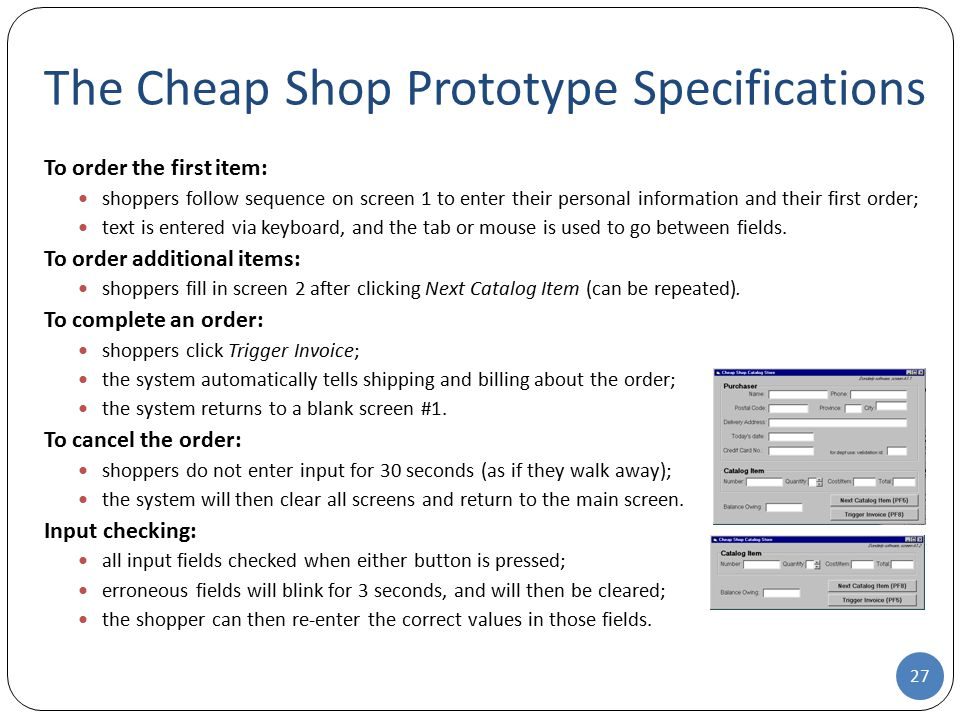 The Cheap Shop Prototype Specifications To order the first item: shoppers follow sequence on screen 1 to enter their personal information and their fi