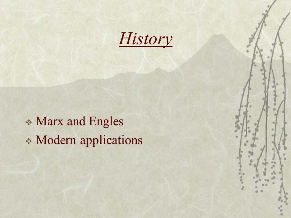 History  Marx and Engles  Modern applications