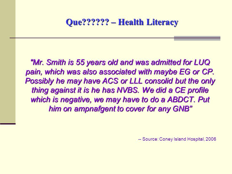 Que . – Health Literacy Mr.