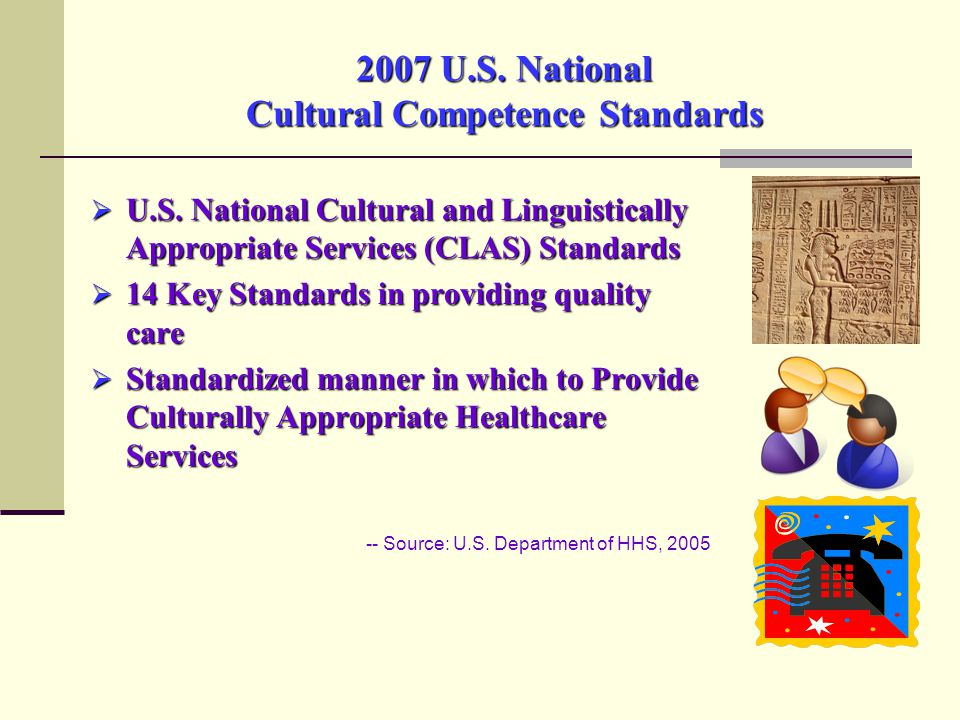 2007 U.S. National Cultural Competence Standards  U.S.