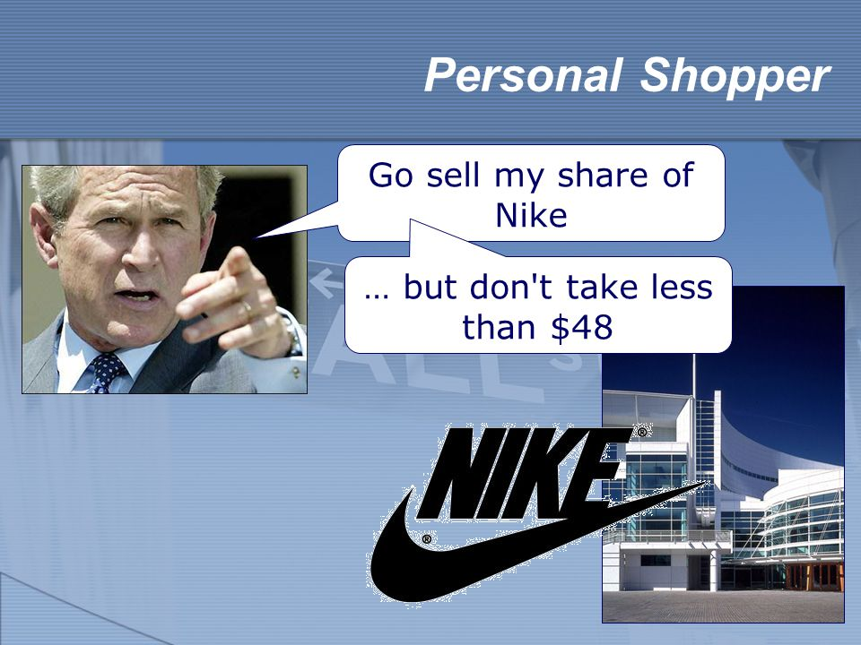 Personal Shopper Go sell my share of Nike … but don t take less than $48