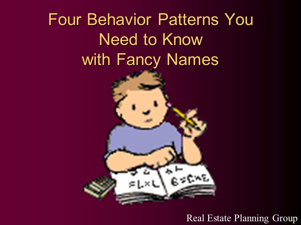 Four Behavior Patterns You Need to Know with Fancy Names Real Estate Planning Group