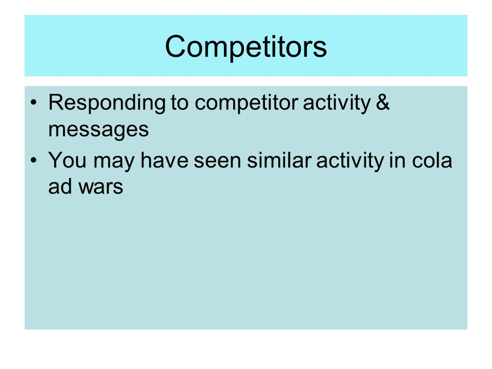 Competitors Responding to competitor activity & messages You may have seen similar activity in cola ad wars