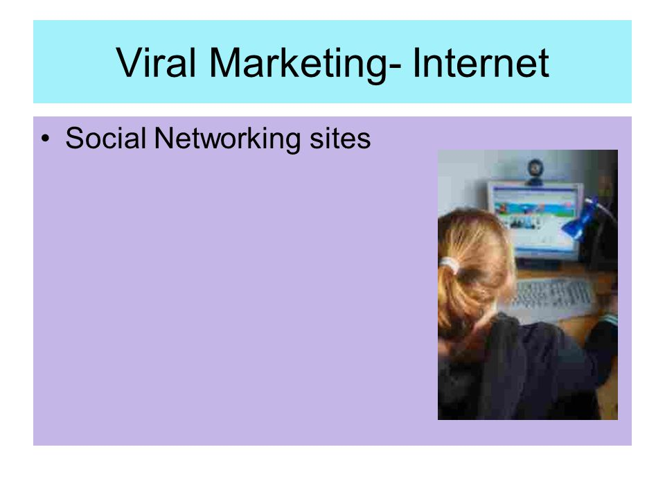 Viral Marketing- Internet Social Networking sites