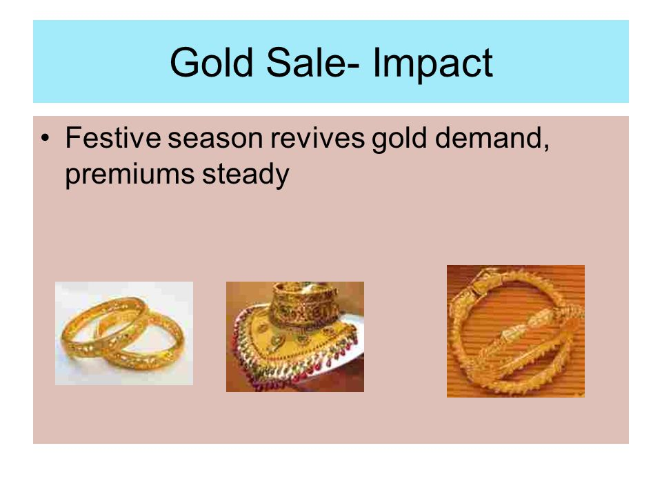 Gold Sale- Impact Festive season revives gold demand, premiums steady