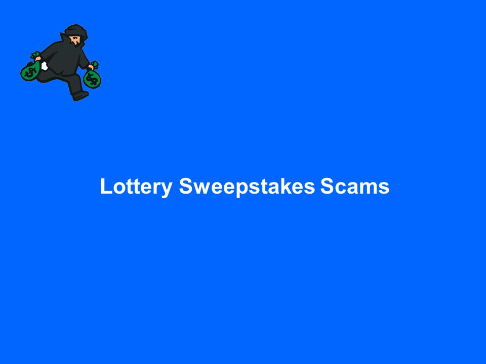 Lottery Sweepstakes Scams