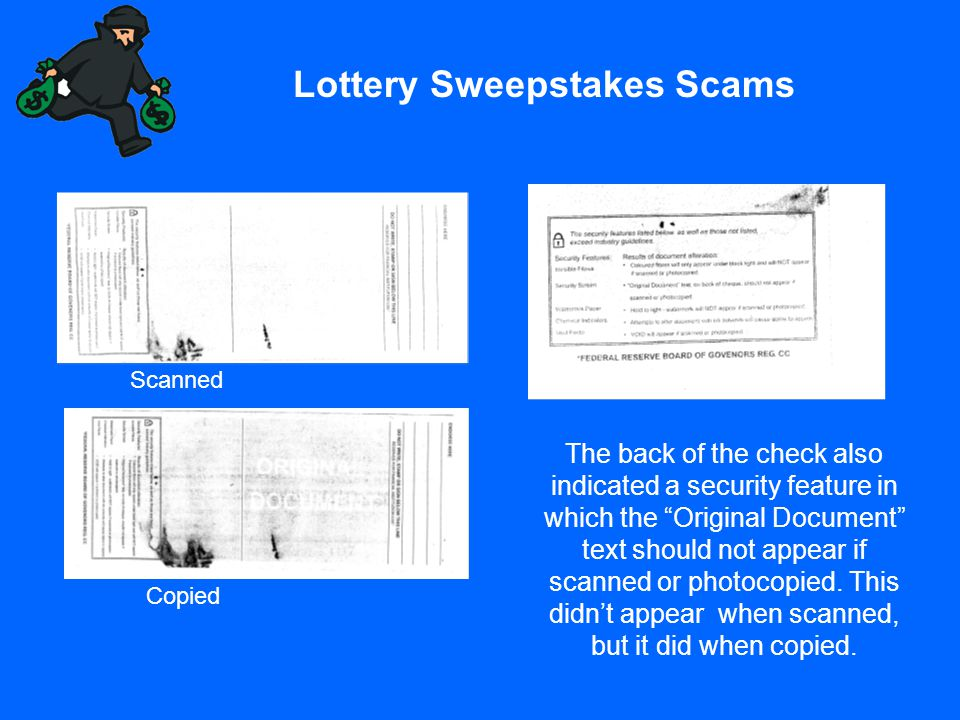 "Lottery Sweepstakes Scams Scanned Copied The back of the check also indicated a security feature in which the ""Original Document"" text should not appe"