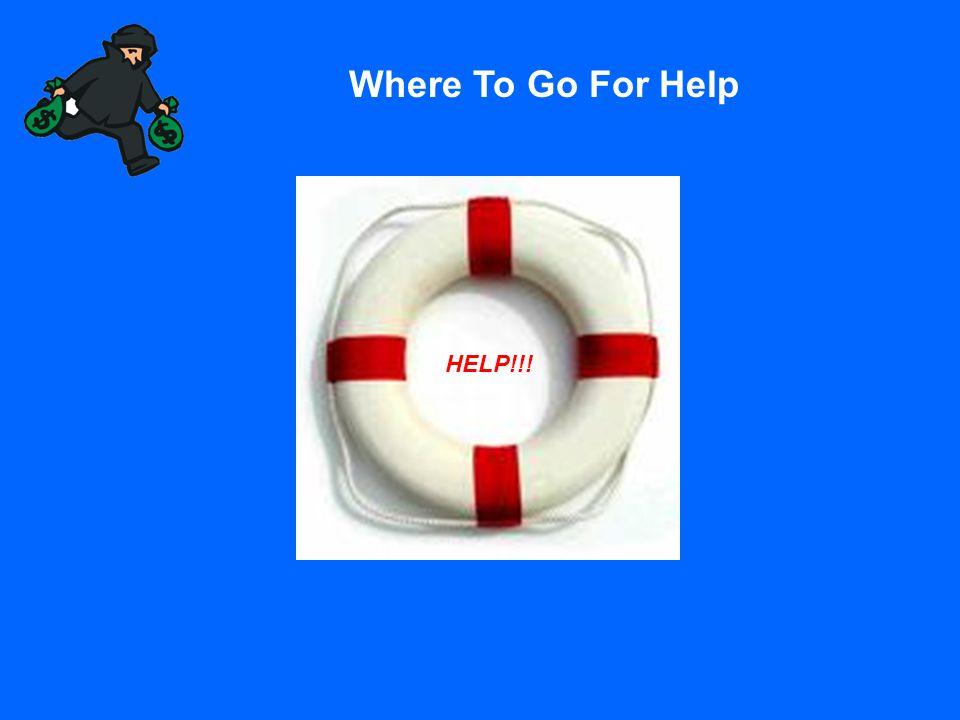 Where To Go For Help HELP!!!