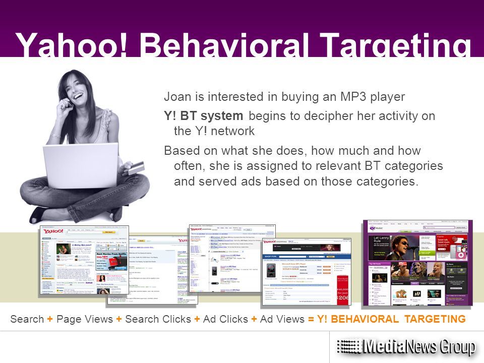 Yahoo. Behavioral Targeting Experience Joan is interested in buying an MP3 player Y.