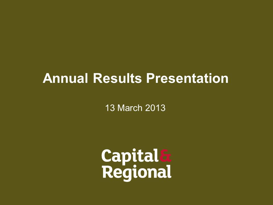 Annual Results Presentation 13 March 2013