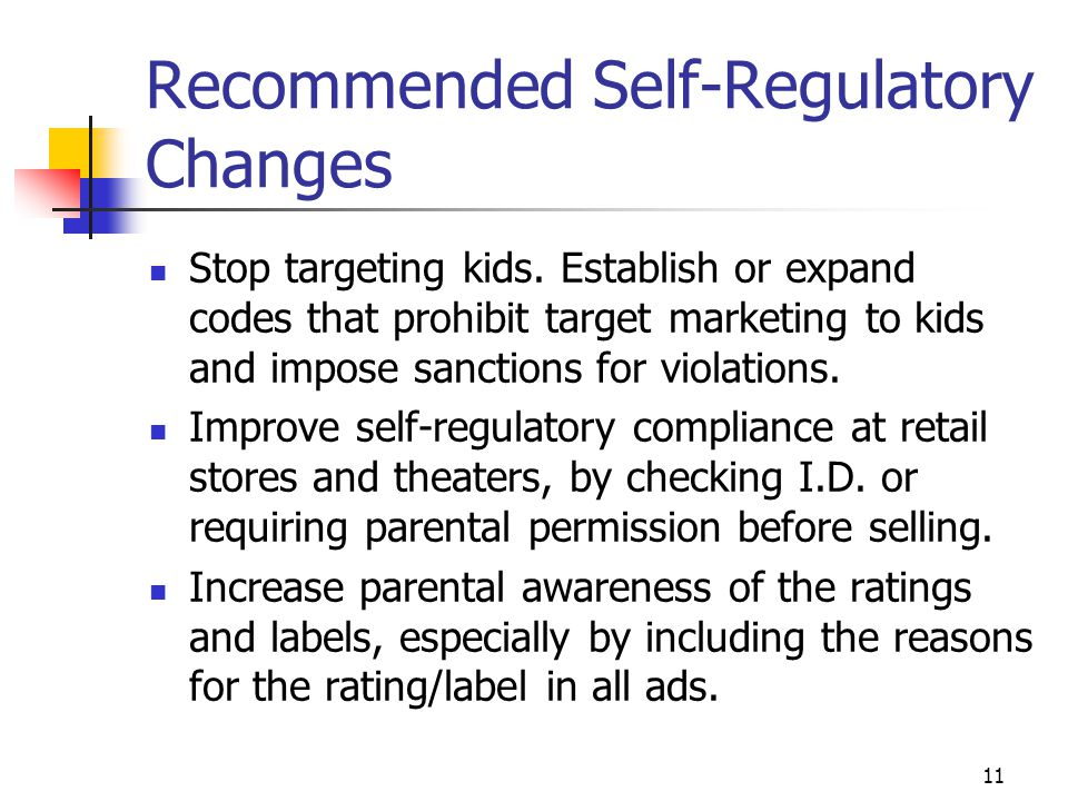 11 Recommended Self-Regulatory Changes Stop targeting kids.