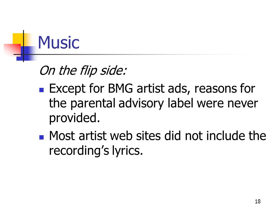 18 Music On the flip side: Except for BMG artist ads, reasons for the parental advisory label were never provided.