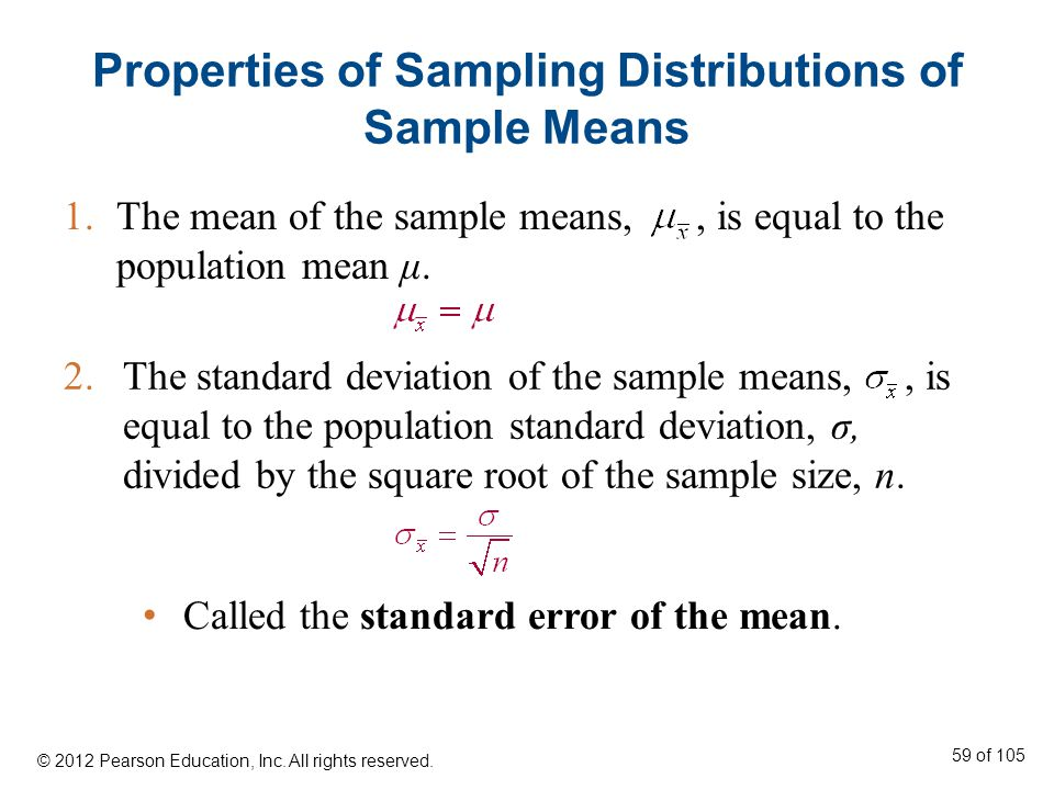 2.The standard deviation of the sample means,, is equal to the population standard deviation, σ, divided by the square root of the sample size, n.